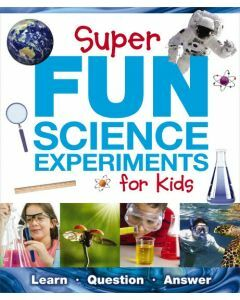 Super Fun Science Experiments for Kids
