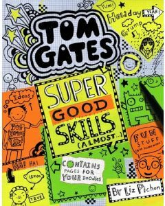 Tom Gates: #10 Super Good Skills (Almost)