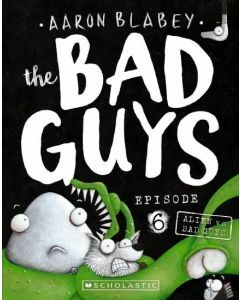The Bad Guys #6: Alien vs The Bad Guys