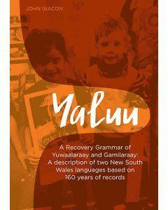 Yaluu - A Recovery Grammar of Yuwaalaraay and Gamilaraay