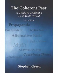 The Coherent Past: A Guide to Truth in a 'Post-Truth World'