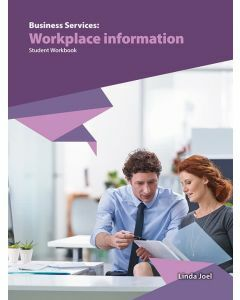 Business Services: Workplace information Student Workbook (2019 Edition)