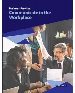 Business Services: Communicate in the Workplace