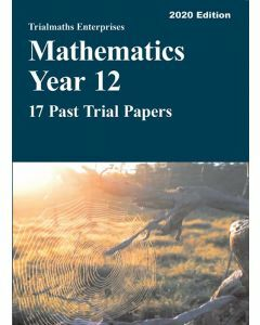 [Pre-order] Mathematics Year 12 – 17 Past Trial Papers (2020 edition)