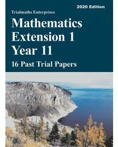 [Pre-order] Mathematics Extension 1 Year 11 – 16 Past Trial Papers (2020 edition)