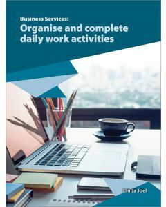 Business Services: Organise and complete daily work activities