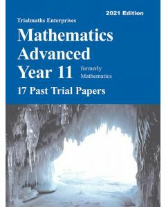 Trialmaths Mathematics Advanced Year 11 Past Trial Papers 2021 edition