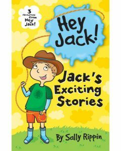 Jack's Exciting Stories: Three Favourites from Hey Jack!
