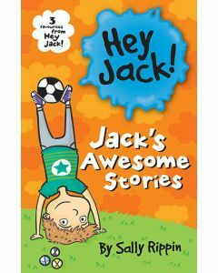 Jack's Awesome Stories: Three Favourites from Hey Jack!