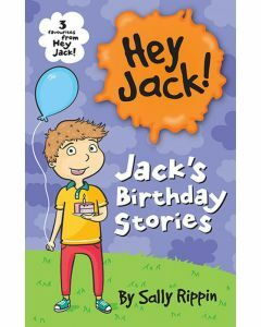 Jack's Birthday Stories: Three Favourites from Hey Jack!