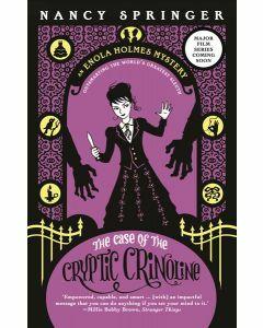 The Case of the Cryptic Crinoline: Enola Holmes 5