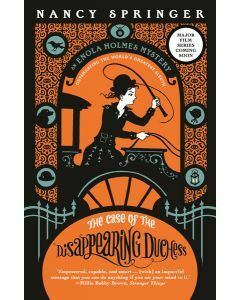 The Case of the Disappearing Duchess: Enola Holmes 6