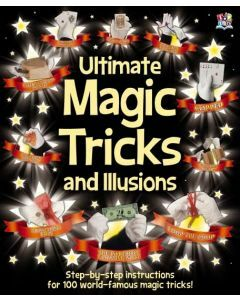 Ultimate Magic Tricks and Illusions (Ages 8+)