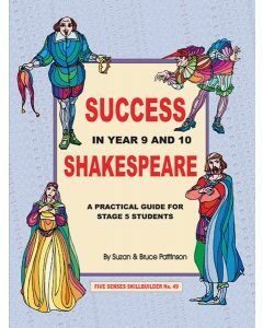 Success in Year 9 & 10 Shakespeare: A Practical Guide for Stage 5 Students