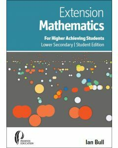 Extension Maths for Higher Achieving Students Lower Secondary Student Edition