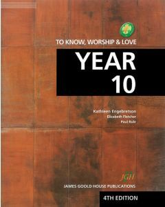 To Know, Worship & Love Year 10 4e