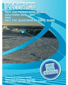 HSC Physics 2012 to 2017 Past Papers with Worked Solutions (2018 Edition)