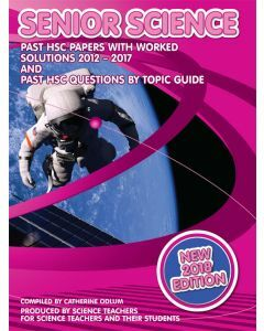 HSC Senior Science 2012 to 2017 Past Papers with Worked Solutions (2018 Edition)