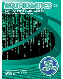 HSC Mathematics: 1990 to 2017 Past Papers With Worked Solutions (2018 Edition)