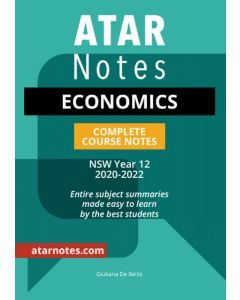 ATAR Notes: Year 12 Economics Complete Course Notes (2020-2022)