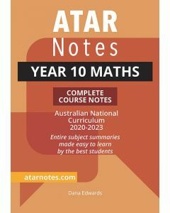 ATAR Notes: Year 10 Maths Complete Course Notes