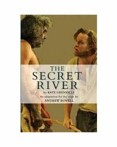 The Secret River: an adaptation for the stage by Andrew Bovell