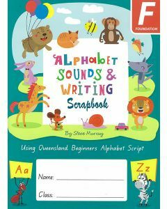 Alphabet Sounds & Writing Scrapbook (Queensland Beginners Alphabet Script)