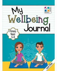 My Wellbeing Journal Primary Years 5 to 6