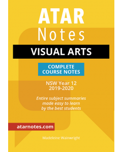 ATAR Notes: Year 12 Visual Arts Complete Course Notes (2019-2020)
