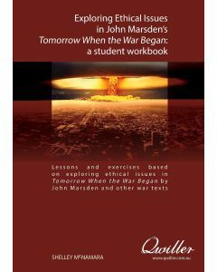 Exploring Ethical Issues in John Marsden's Tomorrow When the War Began Print Workbook