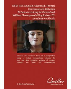 NSW HSC English Advanced: Textual Conversations Between Al Pacino's Looking for Richard and William Shakespeare's King Richard III: a student workbook (Print)