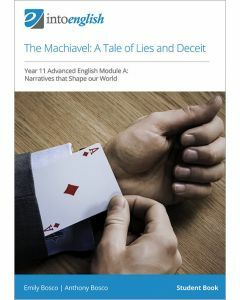 The Machiavel: A Tale of Lies and Deceit Student Book - Narratives that Shape Our World (Advanced Module A)