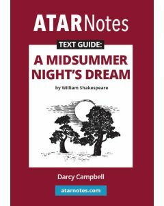 A Midsummer Night's Dream Text Guide (ATAR Notes Text Guide)