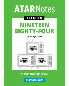 Nineteen Eighty-Four Text Guide (ATAR Notes Text Guides)