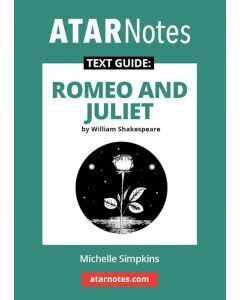Romeo and Juliet Text Guide (ATAR Notes Text Guide)