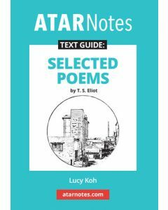 Selected Poems by T.S. Eliot Text Guide (ATAR Notes Text Guide)