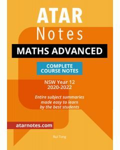 ATAR Notes: Year 12 Maths Advanced Complete Course Notes (2020-2022)