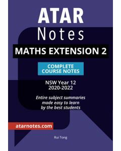 ATAR Notes: Year 12 Maths Extension 2 Complete Course Notes (2020-2022)