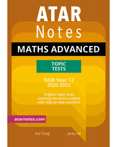 ATAR Notes: Year 12 Mathematics Advanced Topic Tests (2020-2022)
