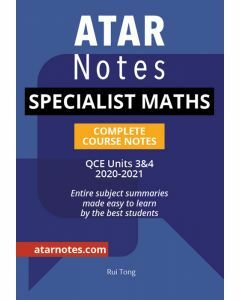 ATAR Notes: QCE Specialist Maths Units 3&4 Notes