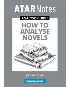 How to Analyse Novels (ATAR Notes Analysis Guide)