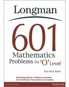 601 Mathematical Problems for 'O' Level