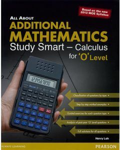 All About Additional Mathematics 'O' Level Study Smart Calculus