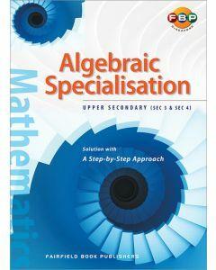 Algebraic Specialisation Upper Secondary 3&4