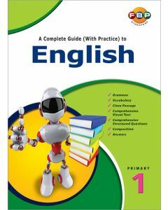 A Complete Guide (with Practice) to English Primary 1 (2016 Edition)