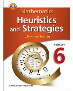 Mathematics Heuristics and Strategies to Problem Solving Primary 6