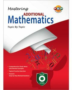 GCE O-Level Mastering Additional Mathematics Topic by Topic
