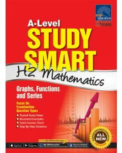 A-Level Study Smart H2 Mathematics: Graphs, Functions and Series