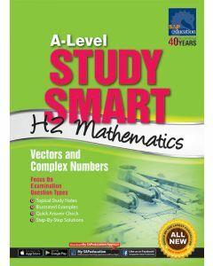 A-Level Study Smart H2 Mathematics: Vectors and Complex Numbers