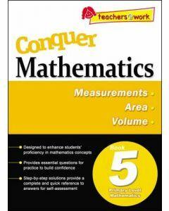Conquer Mathematics Book 5: Measurements, Area, Volume